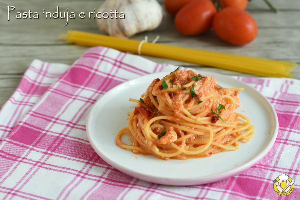 Pasta 'nduja e ricotta ricetta calabrese facile e veloce il chiccco di mais