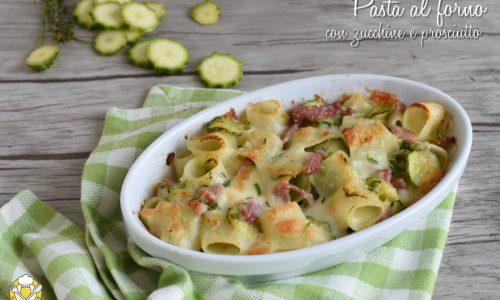 Pasta al forno con zucchine e prosciutto