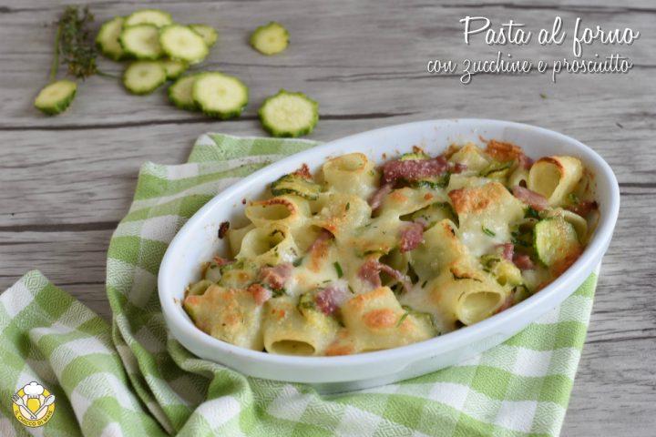 pasta al forno con zucchine e prosciutto senza besciamella ricetta leggera il chicco di mais
