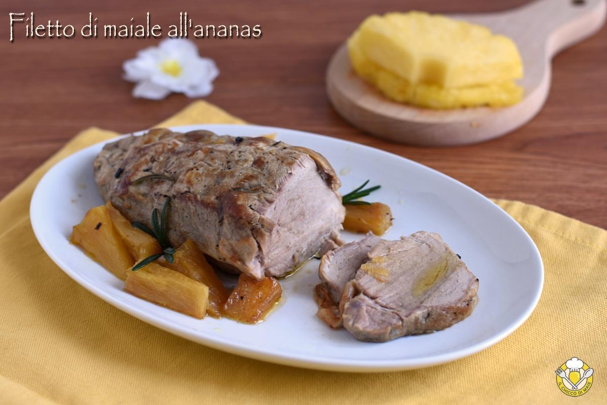filetto di maiale all'ananas ricetta in pentola tradizionale o nella slow cooker il chicco di mais
