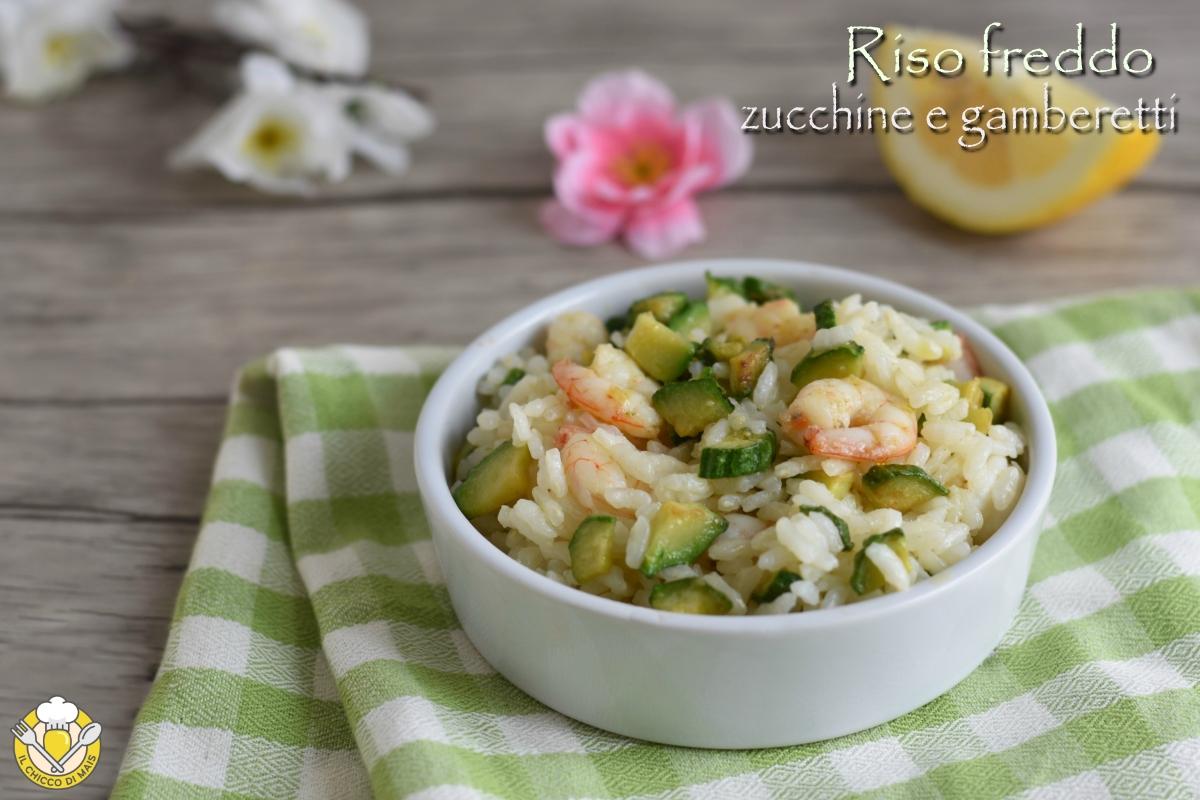 riso freddo zucchine e gamberetti ricetta insalata di riso con pesce facile e veloce il chicco di mais