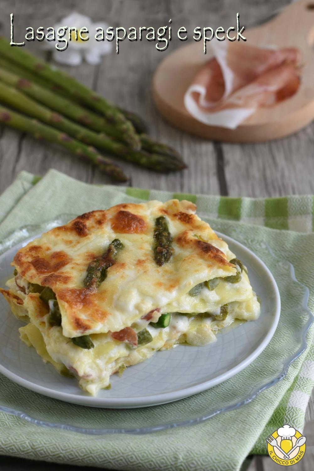 v_ Lasagne asparagi e speck ricetta lasagne bianche con asparagi il chicco di mais