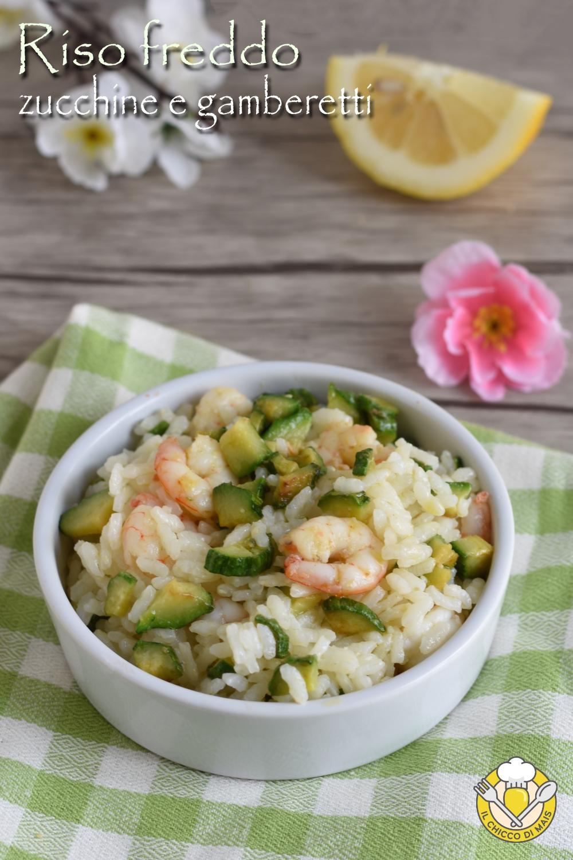 v_ riso freddo zucchine e gamberetti ricetta insalata di riso con pesce facile e veloce il chicco di mais