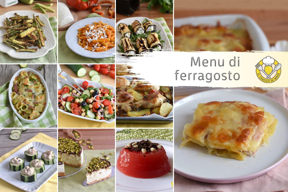 Menu di ferragosto 2019 ricette facili e gustose per il pranzo di ferragosto il chicco di mais