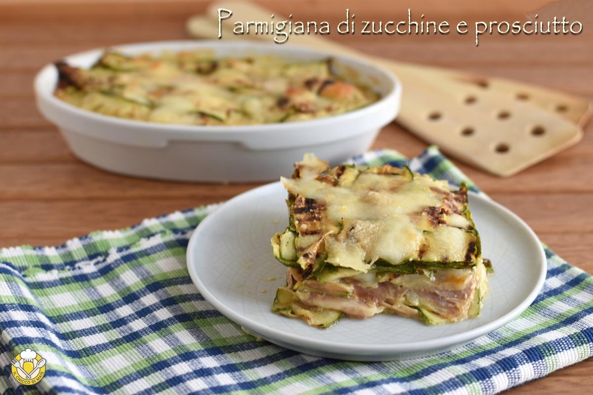 parmigiana di zucchine e prosciutto cotto con mozzarella filante ricetta sformato di zucchine in bianco il chicco di mais