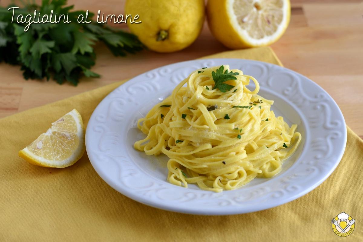 tagliolini al limone cremosi e saporiti ricetta facile e veloce il chicco di mais