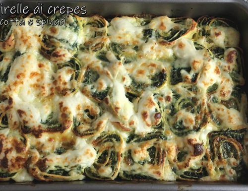 Girelle di crepes ricotta e spinaci