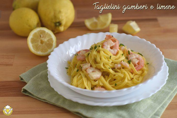 tagliolini gamberi e limone cremosi ricetta facile e veloce il chicco di mais