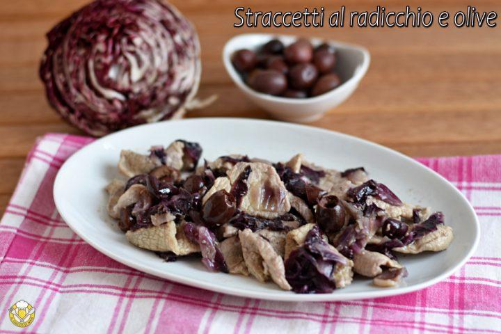 straccetti al radicchio e olive ricetta veloce secondo con fettine di vitello il chicco di mais