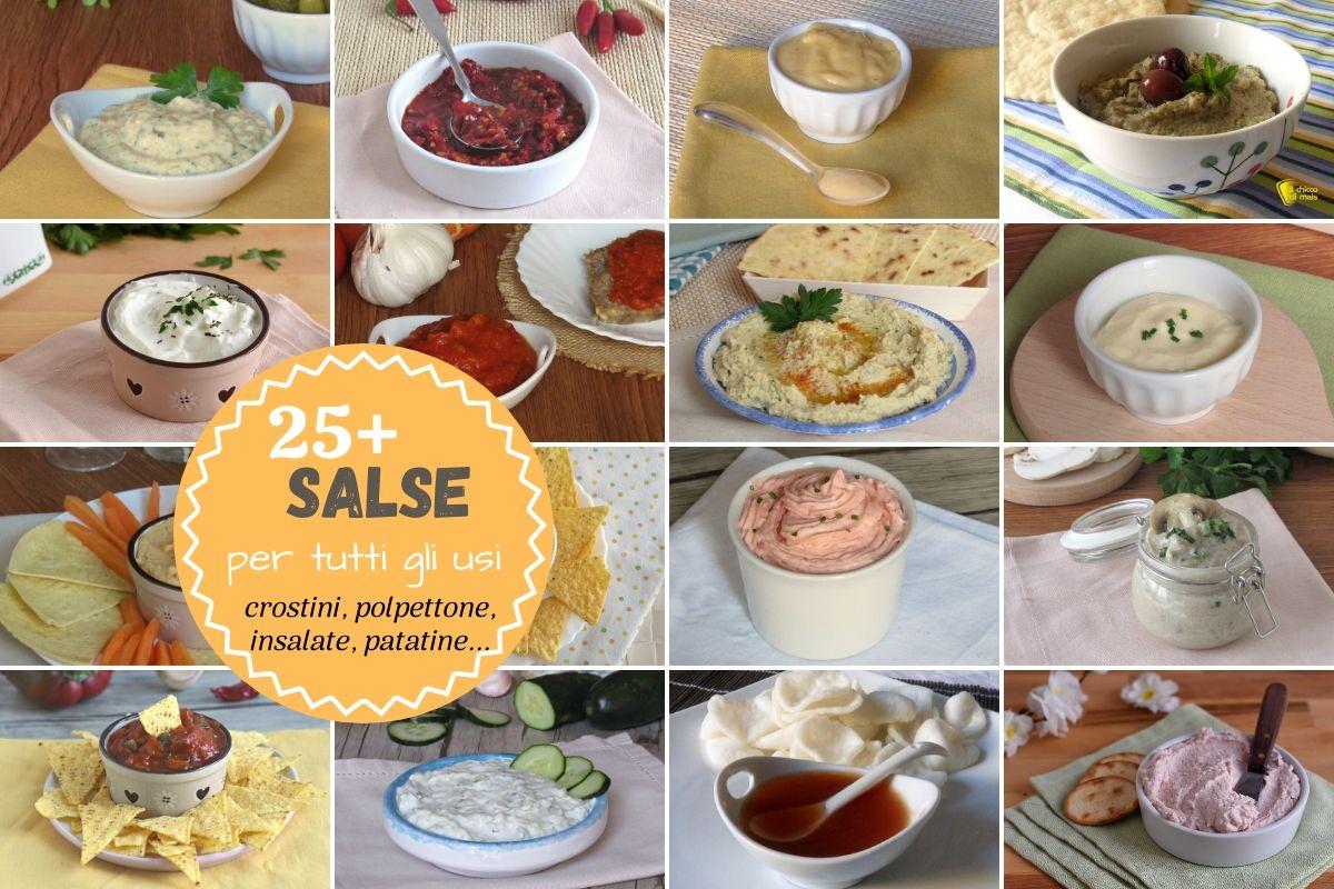 Raccolta di salse per tutti gli usi più di 25 ricette di salsa per polpettone polpette insalata crostini tartine pinzimonio verdure uova sode il chicco di mais