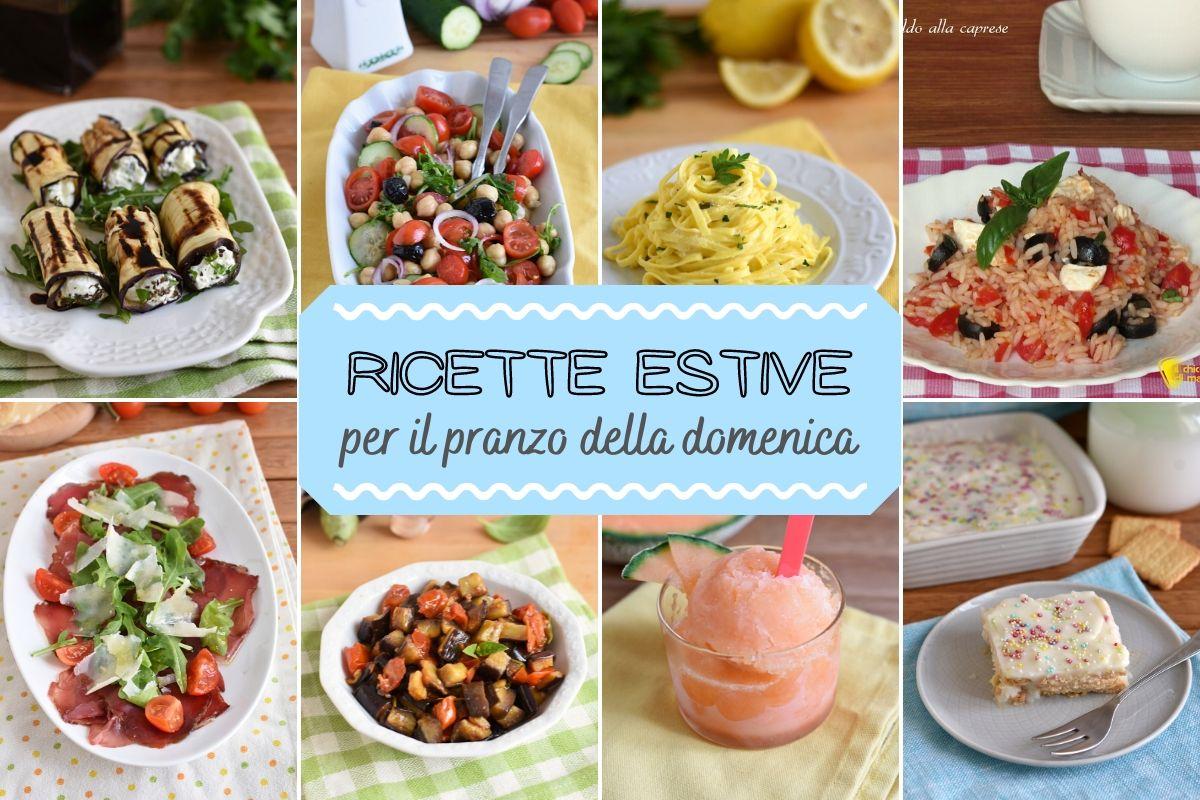 Ricette estive per il pranzo della domenica piatti freddi facili e veloci antipasti secondi e dolci senza cottura il chicco di mais