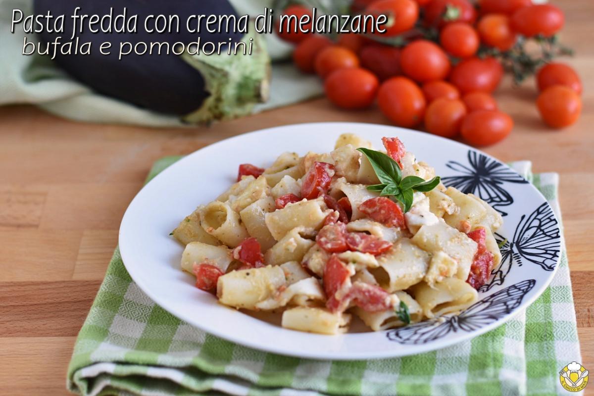 pasta fredda con crema di melanzane bufala e pomodorini ricetta estiva insalata di pasta sfiziosa il chicco di mais