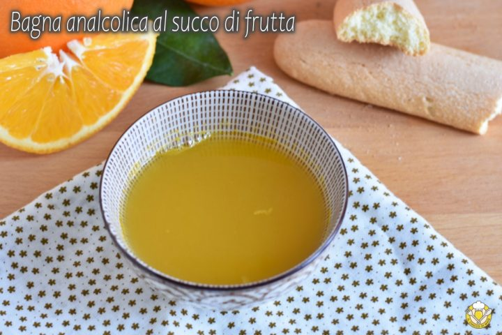 bagna analcolica al succo di frutta per torte per bambini ricetta con spremuta di arancia il chicco di mais