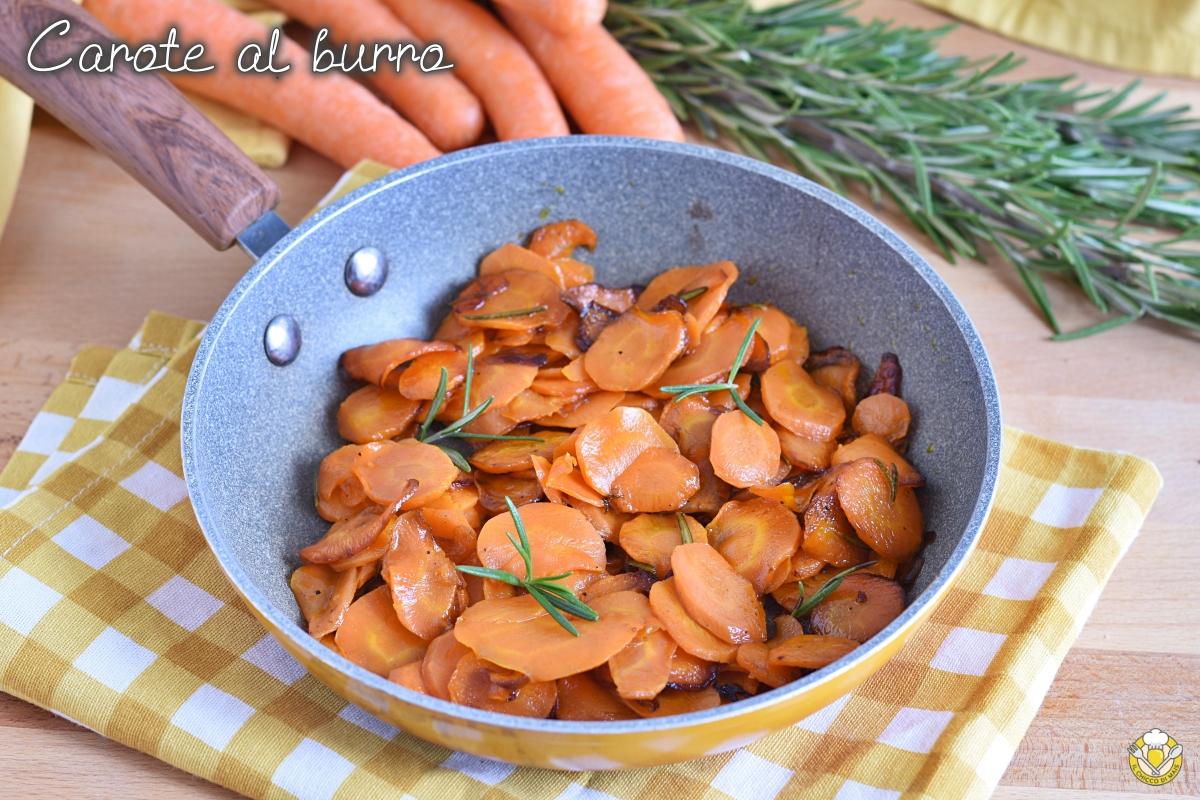 carote al burro saltate in padella ricetta contorno con carote facile e veloce il chicco di mais