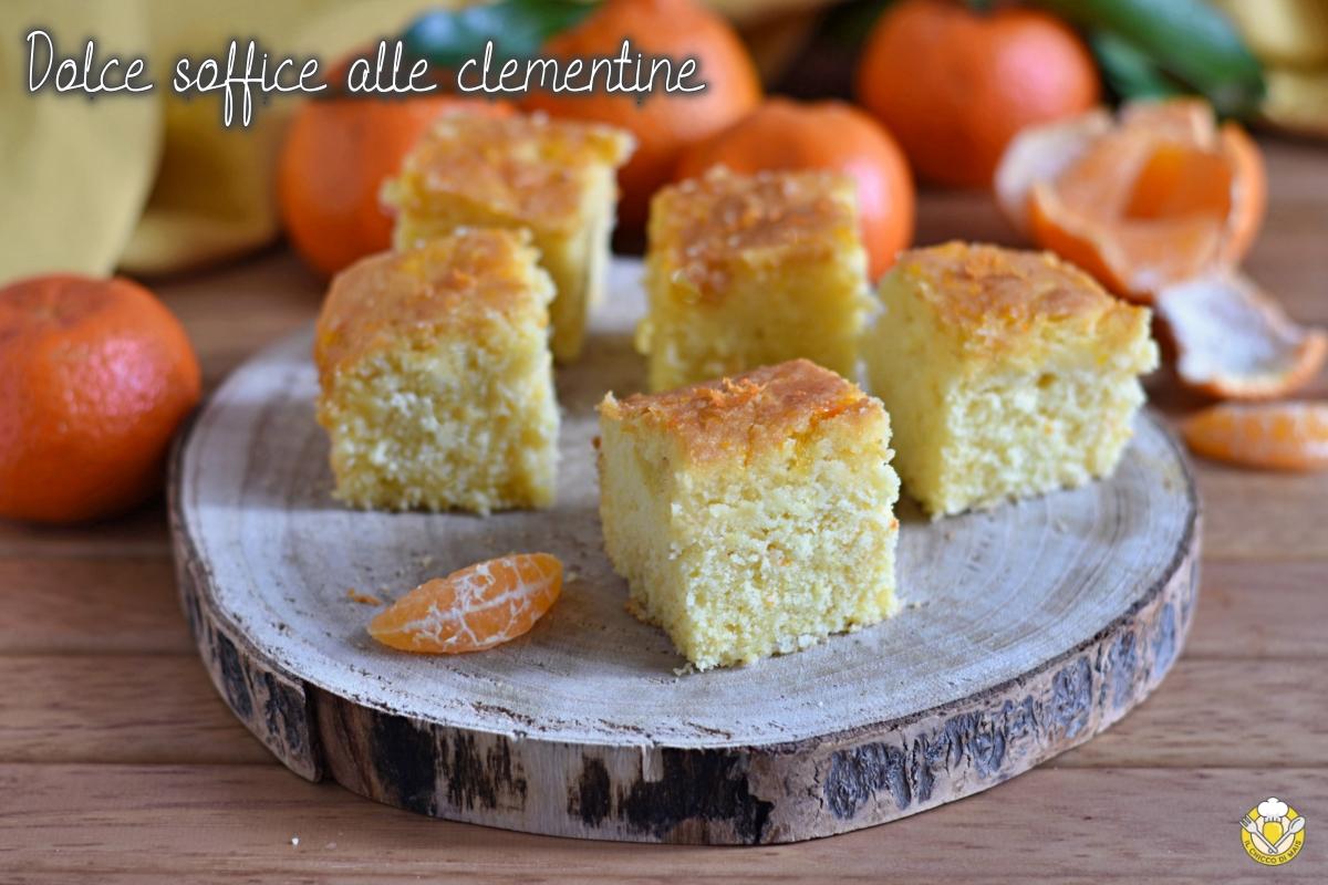 dolce soffice alle clementine con superficie umida e cremosa e bagna alle clementine ricetta il chicco di mais