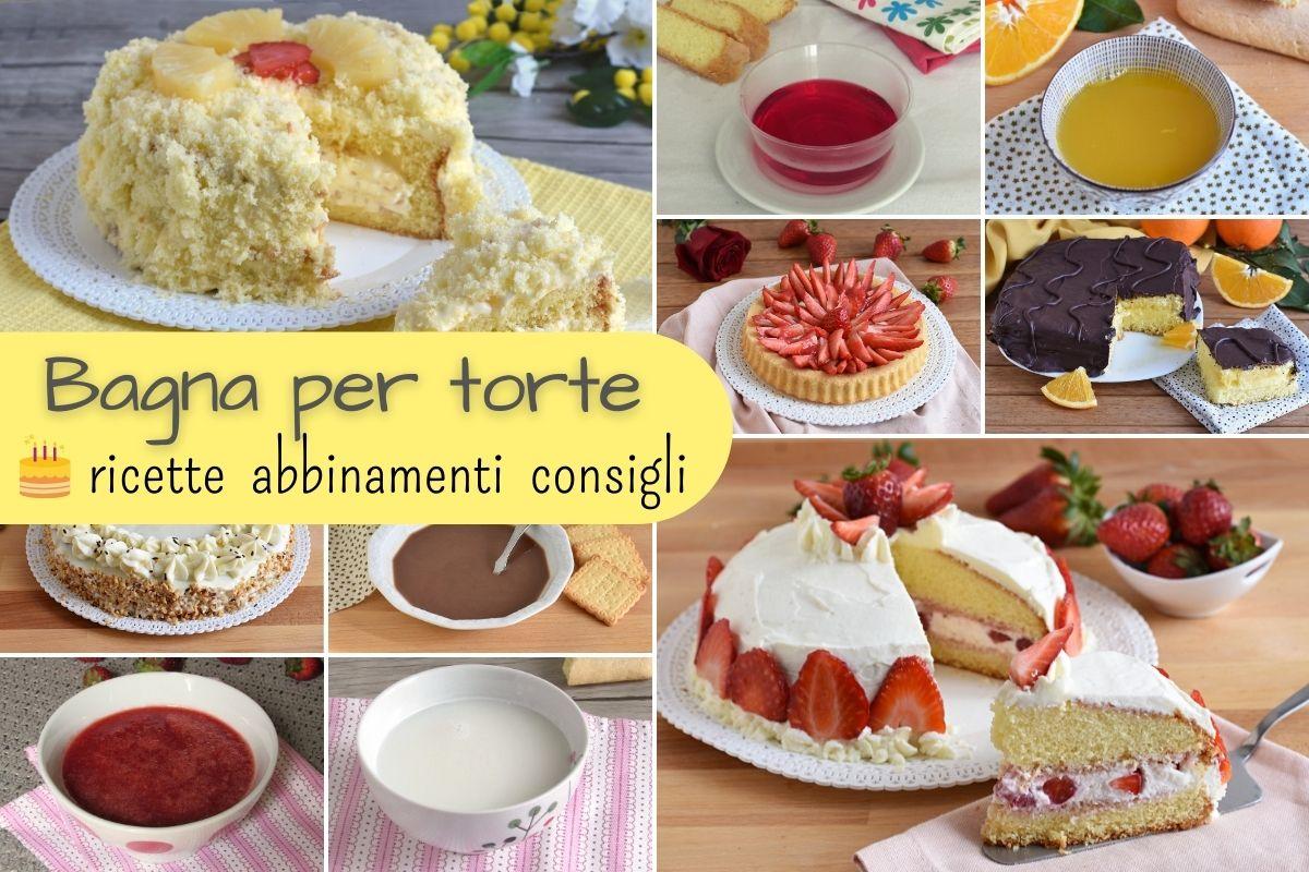 bagna per torte abbinamenti ricette consigli per dolci come in pasticceria il chicco di mais