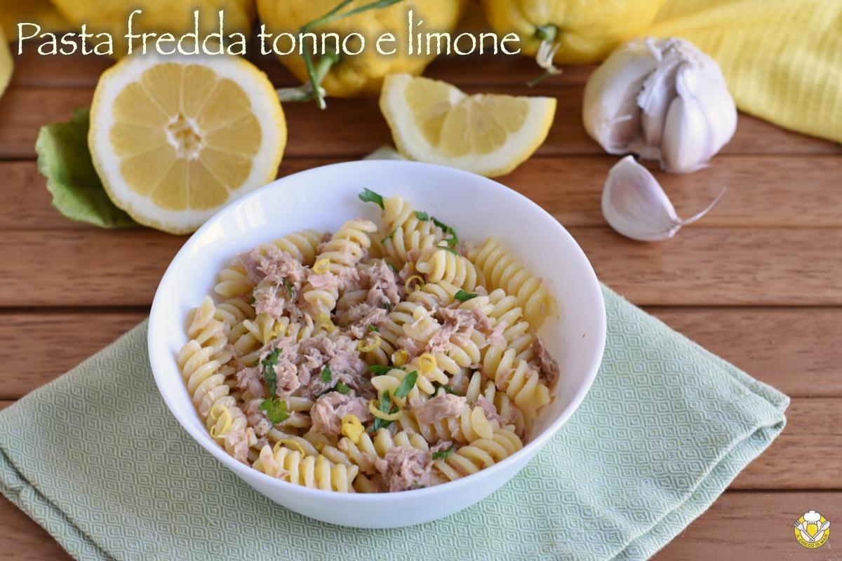 pasta fredda tonno e limone ricetta estiva facile e veloce il chicco di mais