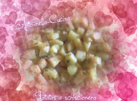 Patatas a schiscionera…