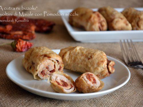 A cutra ru bizzolu – Involtini di Maiale con Pomodori secchi