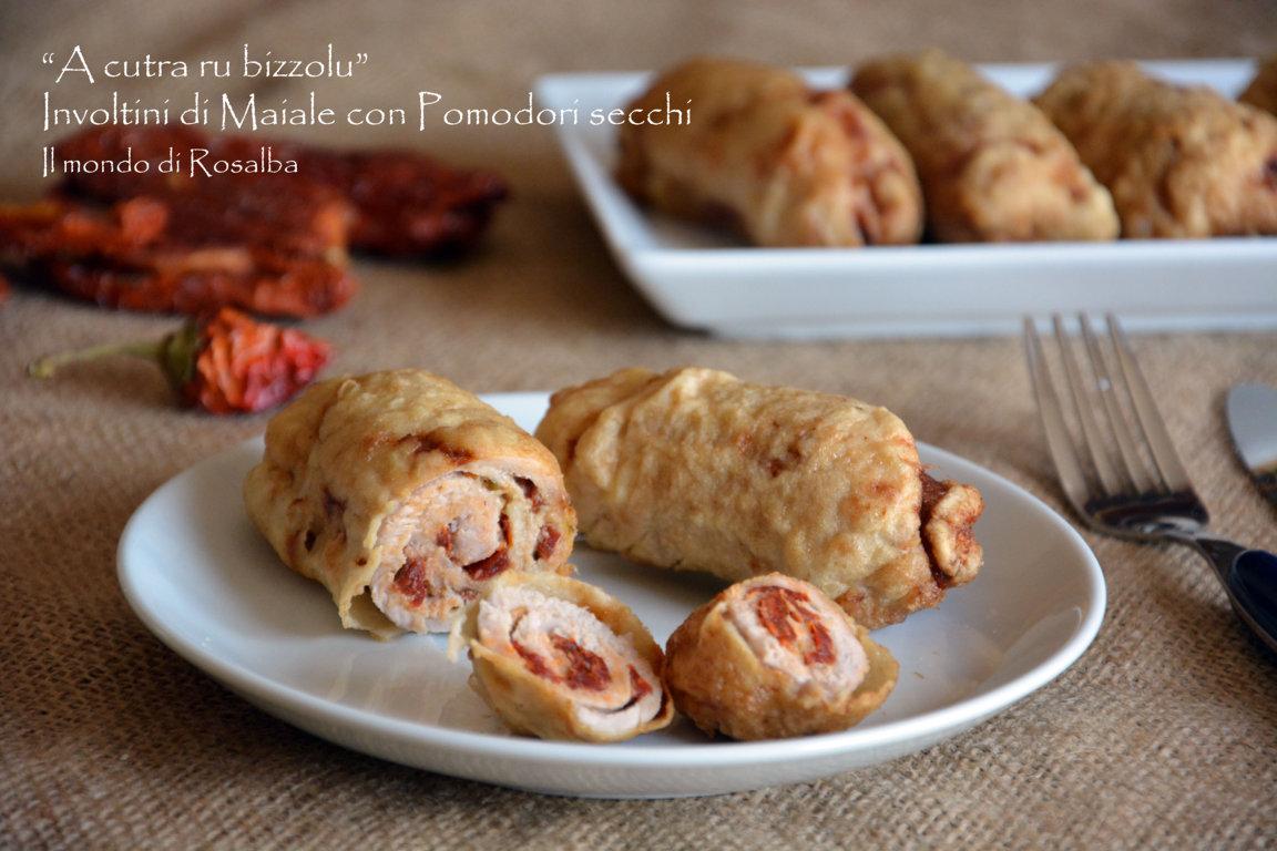 A cutra ru bizzolu - Involtini di Maiale con Pomodori secchi