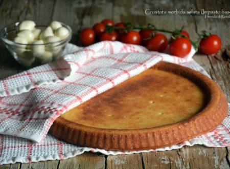 Crostata morbida salata (Impasto base) – Ricetta tradizionale e Bimby