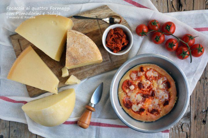Focaccia ai quattro Formaggi con Pomodorini e 'Nduja