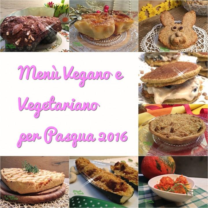 Menù vegano e vegetariano per Pasqua 2016
