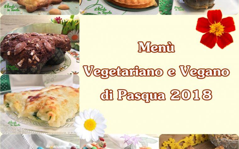Menù vegetariano e vegano per Pasqua 2018