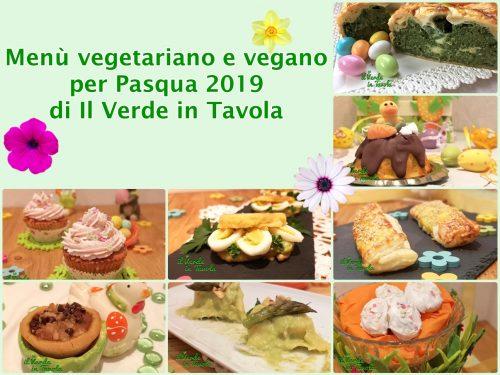 Menù vegetariano e vegano per Pasqua 2019 Raccolta di ricette