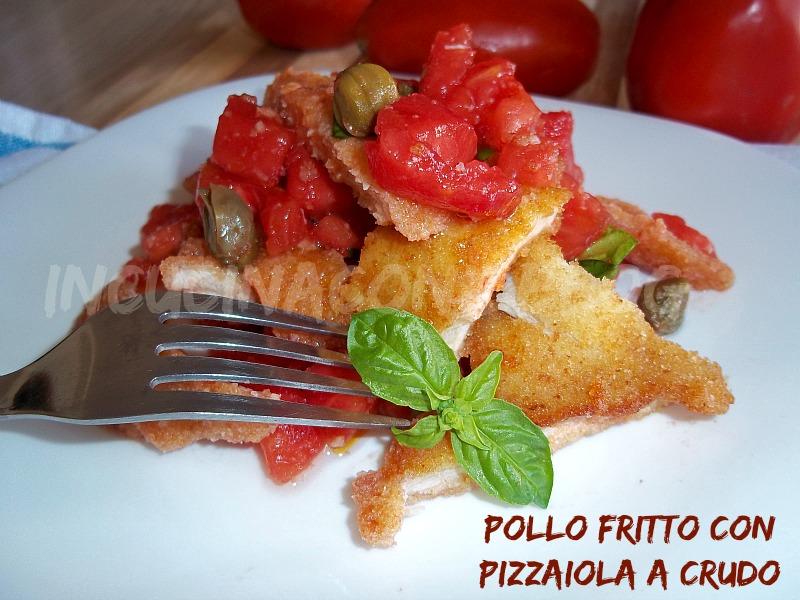 pollo fritto con pizzaiola a crudo