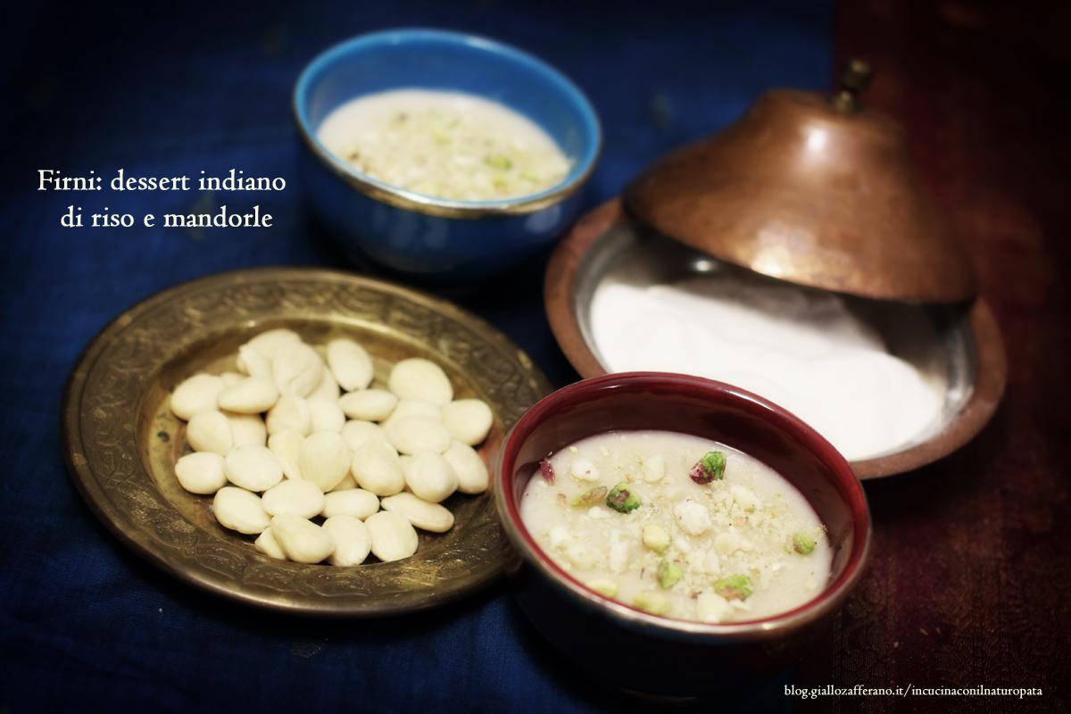 Firni dolce indiano di riso e mandorle