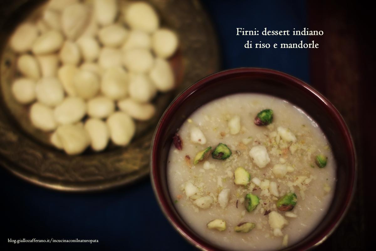 Firni dolce di riso indiano e mandorla