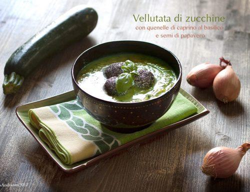 Vellutata di zucchine con quenelle di caprino  al basilico e semi di papavero