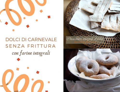 Dolci di Carnevale senza frittura con farine integrali