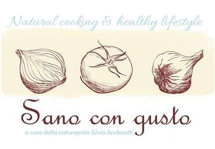 Sano con gusto – cucina sana, naturale, biologica, golosa