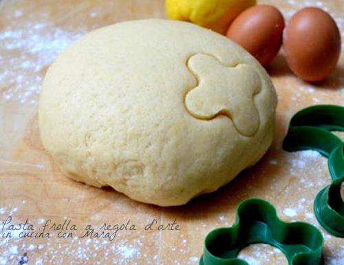 Pasta frolla a regola d'arte