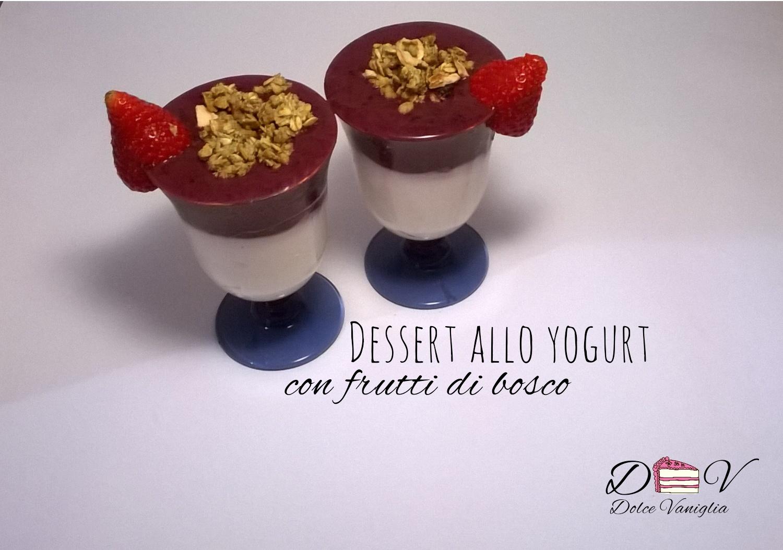 Dessert allo yogurt con frutti di bosco