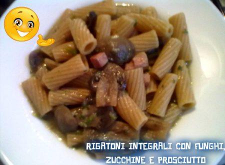 Rigatoni integrali con funghi prosciutto e zucchine