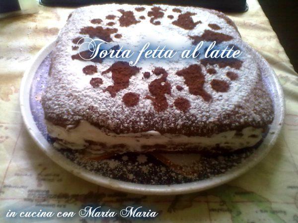 TORTA FETTA AL LATTE, ricetta golosa