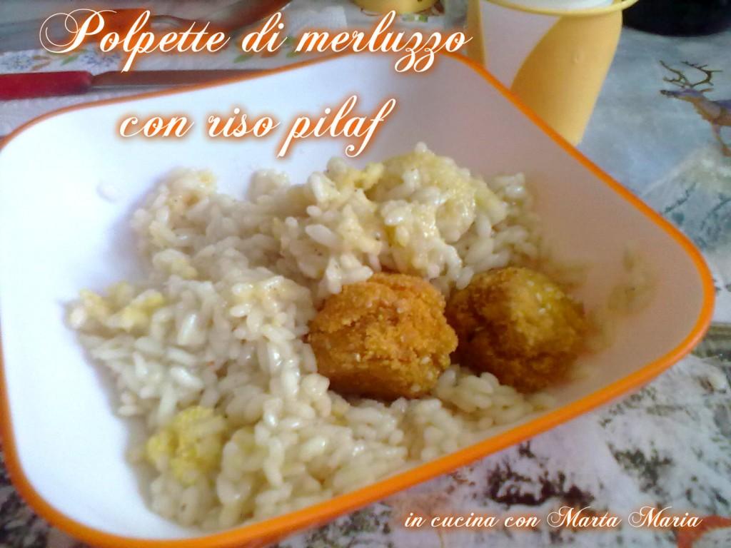 polpette di merluzzo con riso pilaf