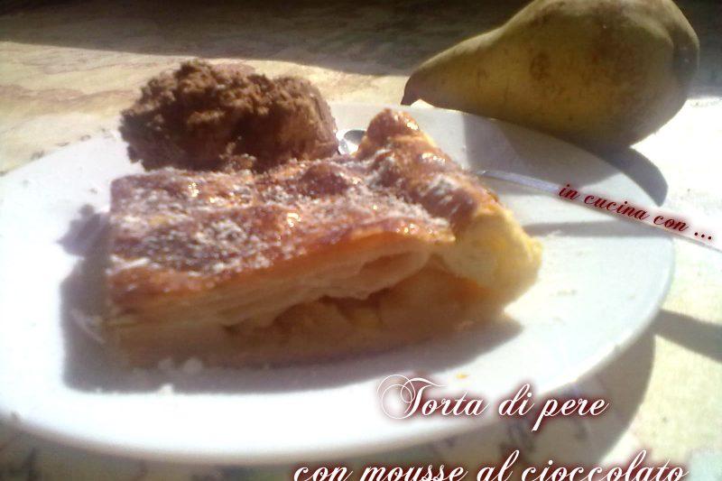 TORTA DI PERE CON MOUSSE AL CIOCCOLATO, ricetta facile