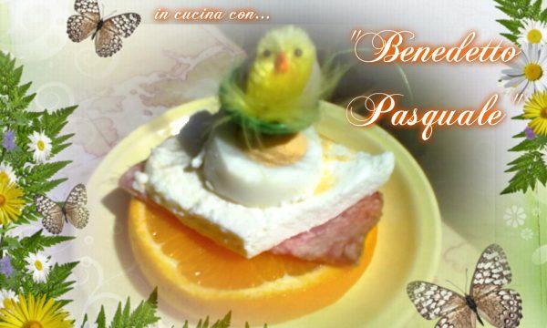Il Benedetto , ricetta delle feste