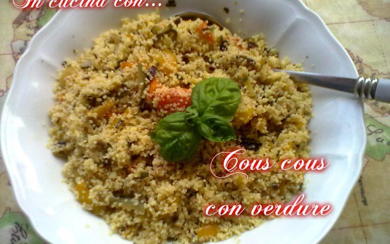 Cous cous con verdure, ricetta facile