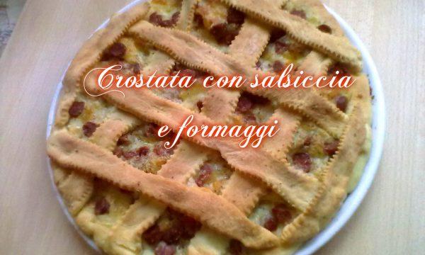CROSTATA CON SALSICCIA E FORMAGGI, ricetta facile