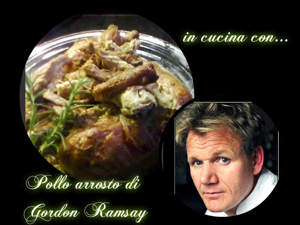 POLLO ARROSTO DI GORDON RAMSAY, ricetta facile - In Cucina con ...
