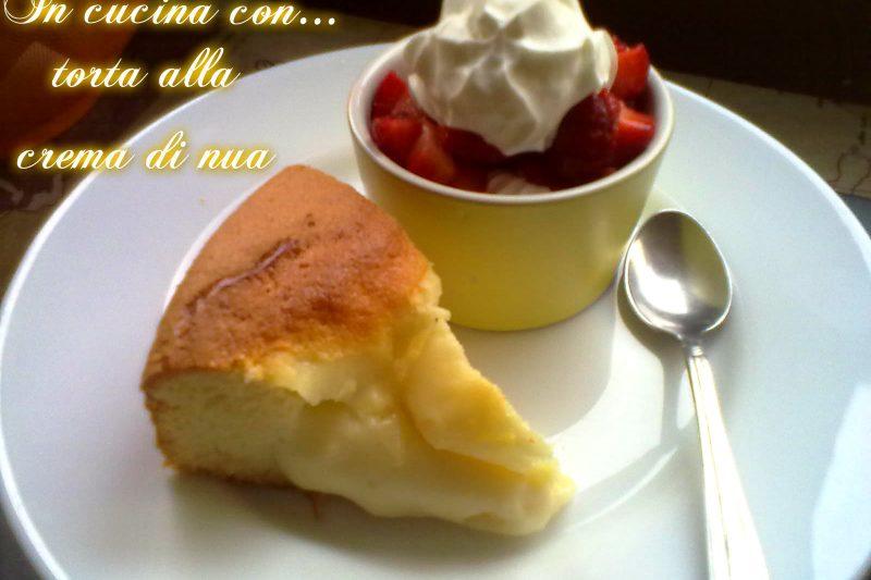 TORTA ALLA CREMA DI NUA, ricetta facile