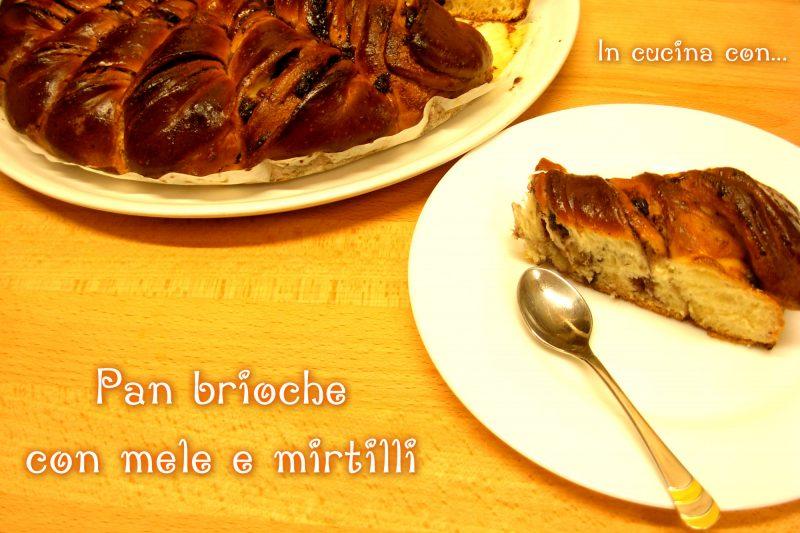 PAN BRIOCHE CON MELE E MIRTILLI, ricetta Bimby