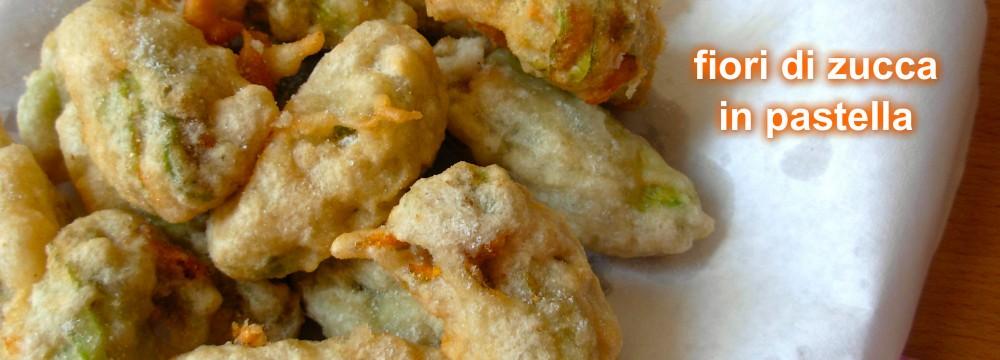 FIORI DI ZUCCA IN PASTELLA, ricetta fritti