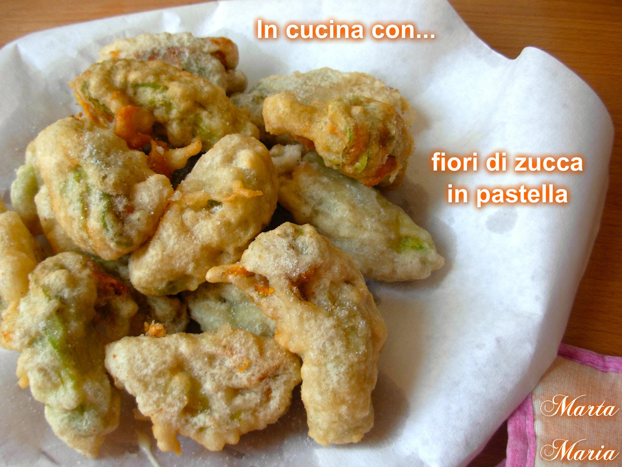 Fiori di zucca in pastella ricetta fritti in cucina con for Pastella per fiori di zucca fritti