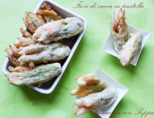Fiori di zucca in pastella – ricetta semplice